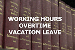 Working hours, overtime and vacation leave