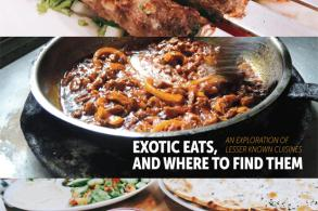 Exotic eats, and where to find them