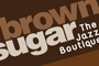 Brown Sugar The Jazz Boutique