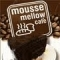 Mousse-Mellow Cafe'